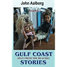 Gulf Coast Stories: Journeys Away from the Beaches