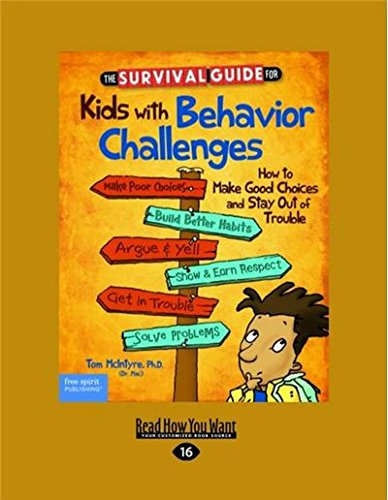Download The Survival Guide for Kids with Behavior Challenges: How to Make Good Choices and Stay Out of Trouble (Revised & Updated Edition) ebook