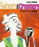 Swingers and Crooners, Leslie Gourse, 0531158373