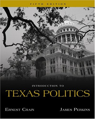 Introduction to Texas Politics (with InfoTrac)