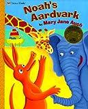 Noah's Aardvark, Mary Jane Auch, 0307102297