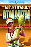 Go for the Gold, Atalanta!, Kate McMullan, 143423441X