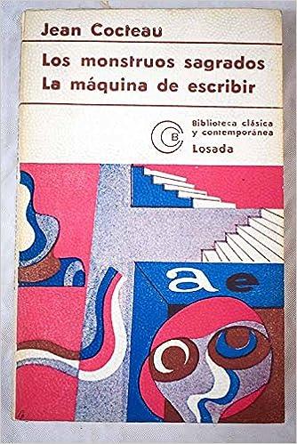 LOS MONSTRUOS SAGRADOS / LA MÁQUINA DE ESCRIBIR: Amazon.es: Jean COCTEAU: Libros
