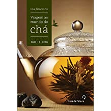 Viagem ao mundo do chá: Tao Te Cha