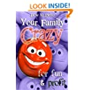 How To Drive Your Family Crazy... for fun and profit (DysFUNctional Family Fun Book 1)