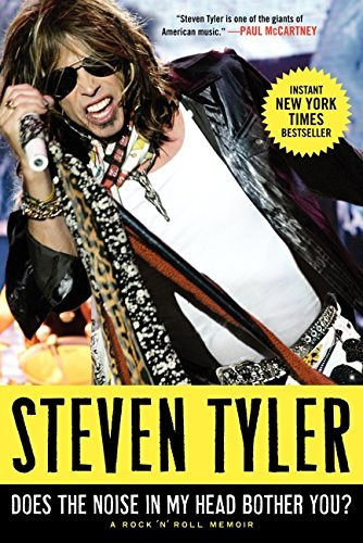 By Steven Tyler Does the Noise in My Head Bother You? (1St Edition) (Steven Tyler Book)