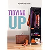 Tidying Up: The Life Changing Magic behind Organizing, Decluttering, and Cleaning
