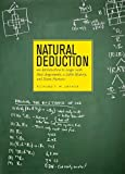 Natural Deduction: An Introduction to Logic with Real Arguments, a Little History, and Some Humour