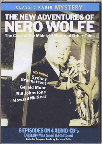 The New Adventures of Nero Wolfe: The Case of the Midnight Ride and Other Tales (Classic Radio Mysteries) Original Radio Broadcasts