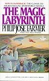 The Magic Labyrinth, Philip José Farmer, 0425086216