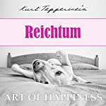 Reichtum (Art of Happiness) | Kurt Tepperwein