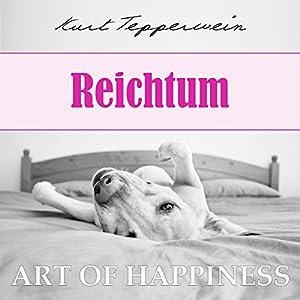 Reichtum (Art of Happiness) Hörbuch