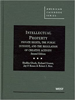 Intellectual Property: Private Rights, the Public Interest, and the Regulation of Creative Activity, 2nd Edition (American Casebook)