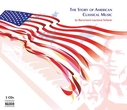 Story Of American Classical Music (The) (20th Century Classical Music)