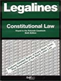 Legalines on Constitutional Law,- Keyed to Rotunda, Neville, Jonathon, 0159005272