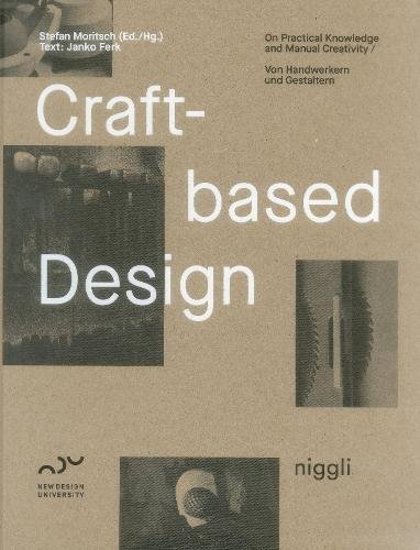 Craft-Based Design: On Practical Knowledge and Manual Creativity (English and German Edition)