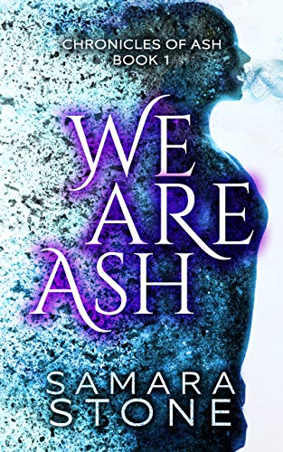 We Are Ash (Chronicles of Ash Series Book 1)