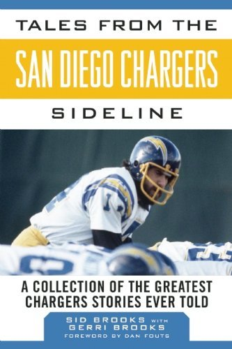 Sidelines Collection Chargers - By Sid Brooks Tales from the San Diego Chargers Sideline: A Collection of the Greatest Chargers Stories Ever Told [Hardcover]