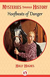 Hoofbeats of Danger (Mysteries through History)