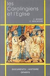 Les Carolingiens et l'Eglise: VIIIe-Xe siècle