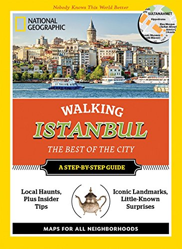 National Geographic Walking Istanbul: The Best of the City (National Geographic Walking Guide) (Best Istanbul Travel Guide)