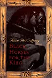 Black Horses for the King, Anne McCaffrey, 0152273220