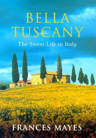Bella Tuscany: The Sweet Life In (Bella Tuscany Prints)
