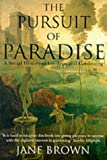 The Pursuit of Paradise: A Social History of Gardens and Gardening