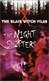 The Night Shifters (The Blair Witch Files, Case File 7)
