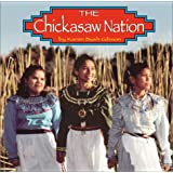 The Chickasaw Nation (Native Peoples)