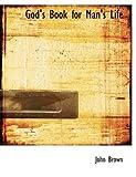 God's Book for Man's Life, John Brown, 0554727641