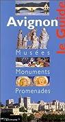Avignon : guide des musées et des monuments par Collège des conservateurs
