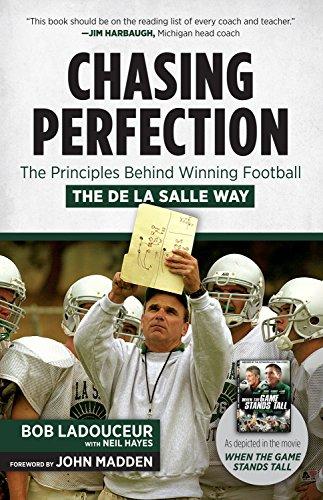 Chasing Perfection: The Principles Behind Winning Football the De La Salle Way (California Best High School Football Team)