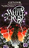 """""""The White Rose - A Novel of the Black Company (Chronicle of the Black Company)"""" av Glen Cook"""