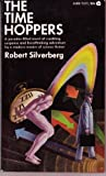 The Time Hoppers, Robert A. Silverberg, 0441811957