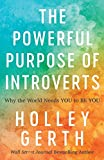 The Powerful Purpose of Introverts: Why the World
