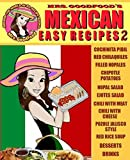 Mexican: Easy Recipes 2 (Mrs. Goodfood s Around The World in 20 Recipe Books): Beginner´s Guide
