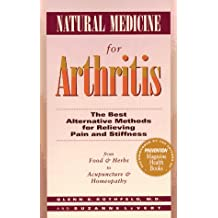Natural Medicine for Arthritis: The Best Alternative Methods for Relieving Pain and Stiffness