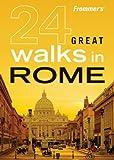 Frommer's 24 Great Walks in Rome, Jennifer Griffiths, 0470228989