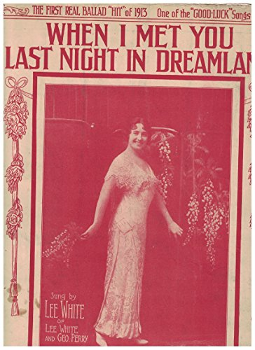 VINTAGE OVERSIZE SHEET MUSIC - 1913-1916 - 5 titles! When I Met You Last Night in Dreamland , Along the Road to Singapore, Poor Pauline, Arithmetic of Love, Newsboys Sweetheart