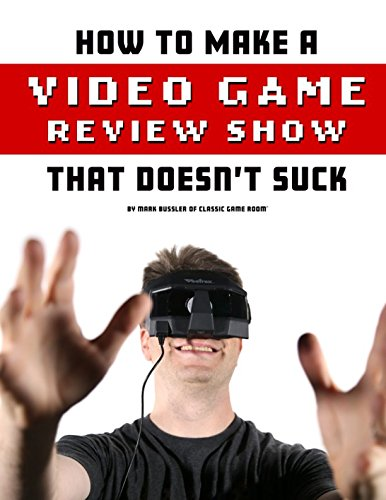 How To Make A Video Game Review Show That Doesn