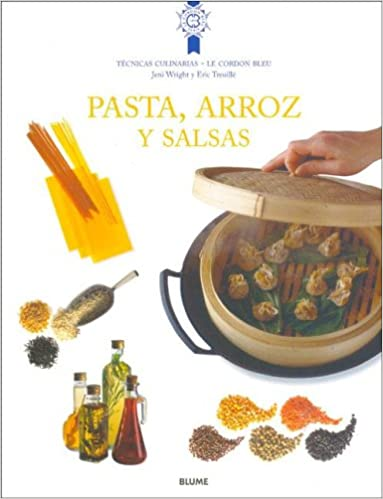 Pasta, Arroz y Salsa (Le Cordon Bleu) (Spanish Edition): Jeni Wright, Eric Treuille: 9788495939579: Amazon.com: Books