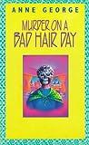Murder on a Bad Hair Day, Anne George, 1574902385