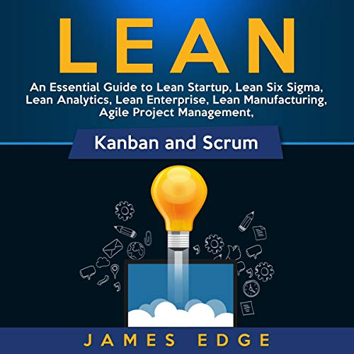 Pdf Money Lean: An Essential Guide to Lean Startup, Lean Six Sigma, Lean Analytics, Lean Enterprise, Lean Manufacturing, Agile Project Management, Kanban and Scrum