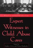 Expert Witnesses in Child Abuse Cases: What Can and Should Be Said in Court