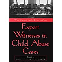 Expert Witnesses in Child Abuse Cases: What Can and Should e Said in Court