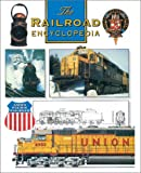 The Railroad Encyclopedia, Motorbook Publishing, 0760311366