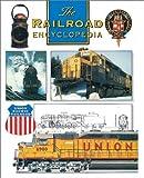 The Railroad Encyclopedia, Motorbook Publishing, 0760311366