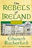 The Rebels of Ireland, Edward Rutherfurd, 0375433805