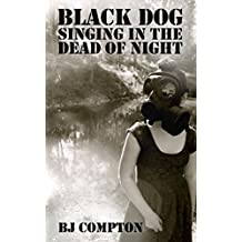 Black Dog Singing in the Dead of Night